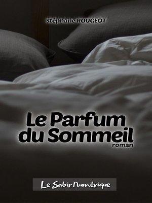 cover image of Le Parfum du Sommeil