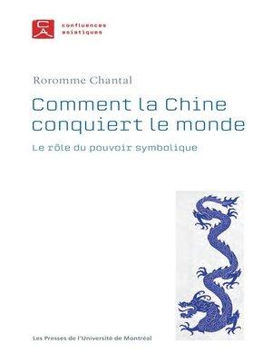 cover image of Comment la Chine conquiert le monde