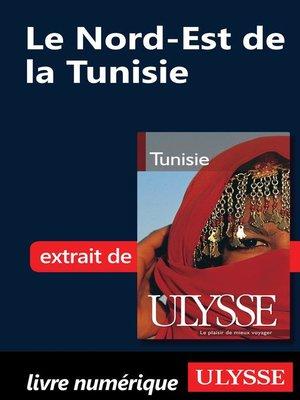 cover image of Le Nord-Est de la Tunisie