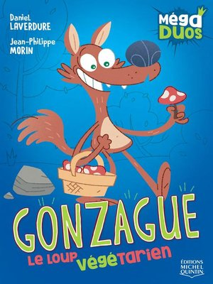 cover image of Gonzague, le loup végétarien