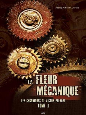 cover image of La Fleur mécanique