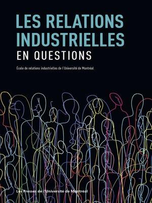 cover image of Les relations industrielles en question