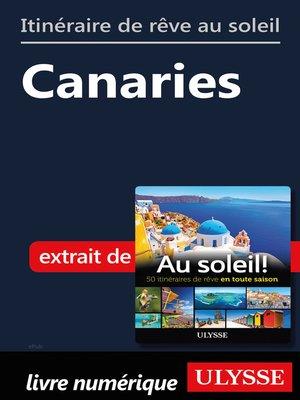 cover image of Itinéraire de rêve au soleil--Canaries
