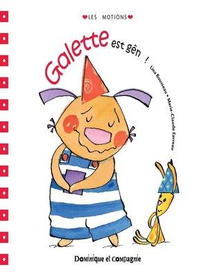 cover image of Galette est gêné