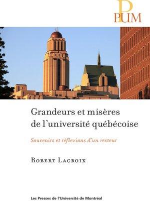 cover image of Grandeurs et misères de l'université québécoise