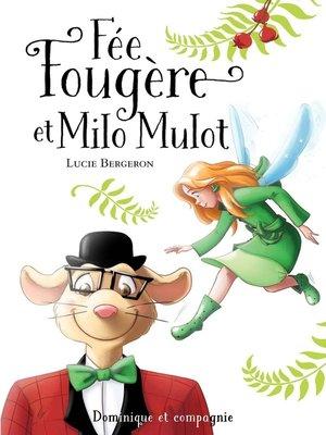 cover image of Fée Fougère et Milo Mulot
