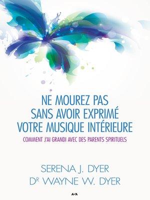 cover image of Ne mourez pas sans avoir exprimé votre musique intérieure