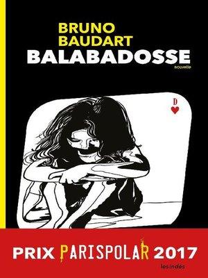 cover image of Balabadosse