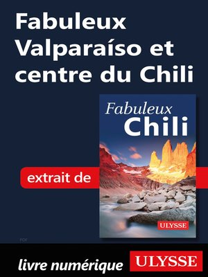 cover image of Fabuleux Valparaíso et centre du Chili