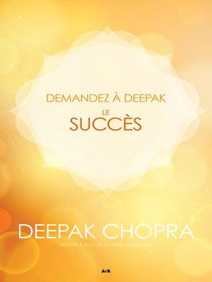 cover image of Demandez à Deepak--Le succès