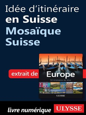 cover image of Idée d'itinéraire en Suisse--Mosaïque Suisse