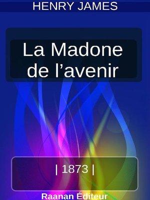 cover image of LA MADONE DE L'AVENIR
