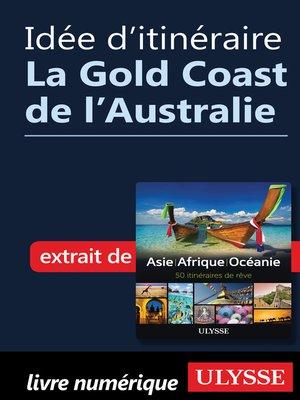 cover image of Idée d'itinéraire--La Gold Coast de l'Australie