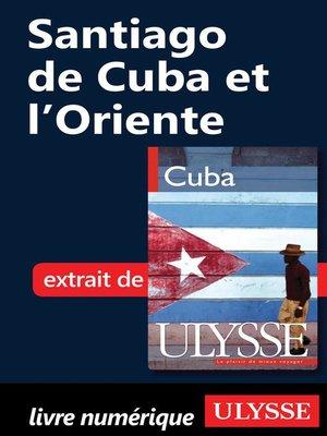 cover image of Santiago de Cuba et l'Oriente
