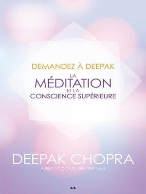 cover image of Demandez à Deepak--La méditation et la conscience supérieure