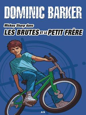 cover image of Les brutes et le petit frère