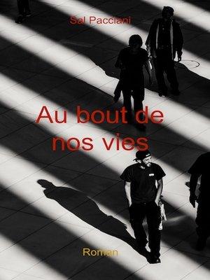 cover image of Au bout de nos vies