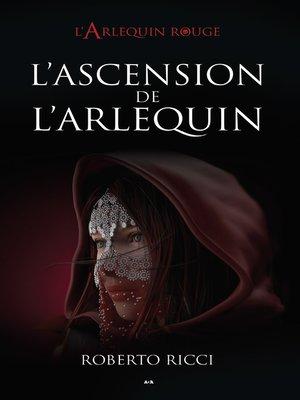 cover image of L'ascension de l'Arlequin