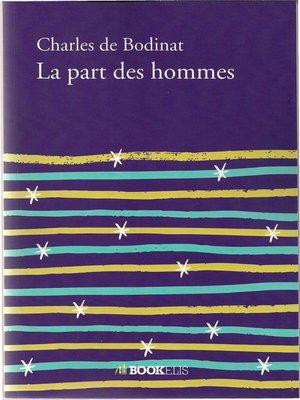 cover image of La part des hommes