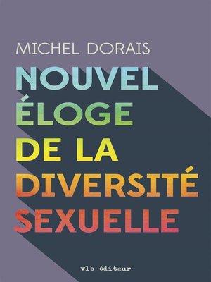 cover image of Nouvel éloge de la diversité sexuelle