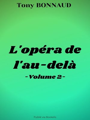 cover image of L'OPÉRA DE L'AU-DELÀ--VOLUME 2