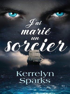 cover image of J'ai marié un sorcier
