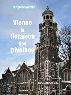cover image of Vienne la floraison des pivoines