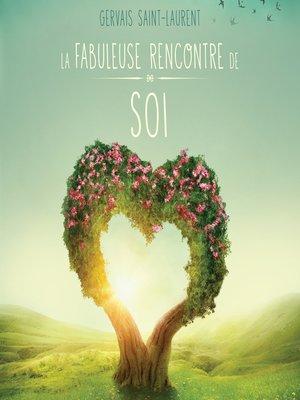 cover image of La fabuleuse rencontre de soi--Méditations guidées