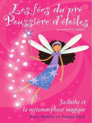 cover image of Jacinthe et la métamorphose magique
