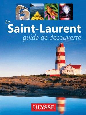 cover image of Le Saint-Laurent--guide de découverte