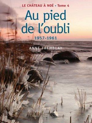 cover image of Au pied de l'oubli: 1957-1961