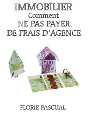 cover image of IMMOBILIER COMMENT NE PAS PAYER DE FRAIS D'AGENCE