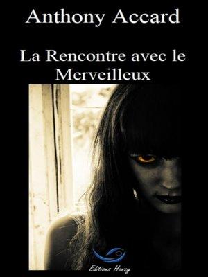 cover image of La Rencontre avec le Merveilleux