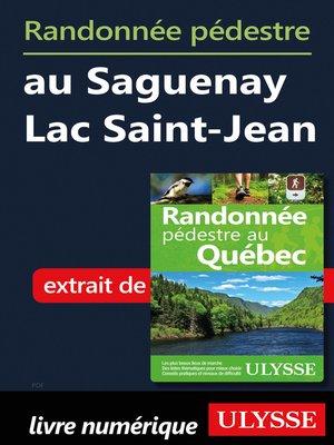 cover image of Randonnée pédestre au Saguenay Lac Saint-Jean