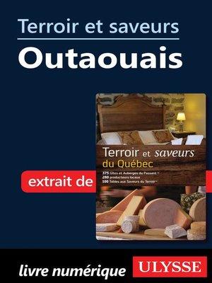 cover image of Terroir et saveurs--Outaouais