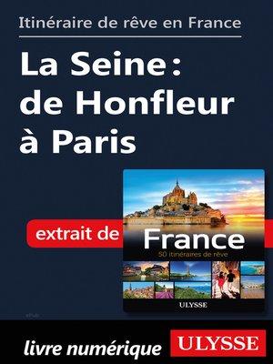 cover image of Itinéraire de rêve en France--La Seine