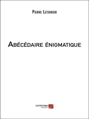 cover image of Abécédaire énigmatique
