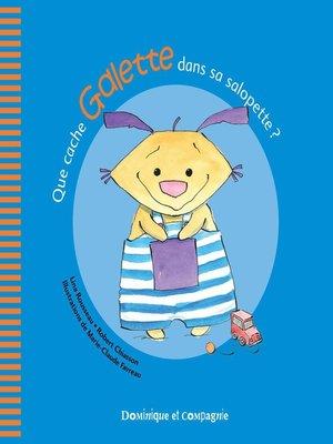 cover image of Que cache Galette dans sa salopette ?