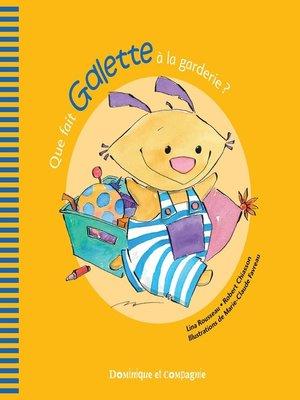 cover image of Que fait Galette à la garderie ?