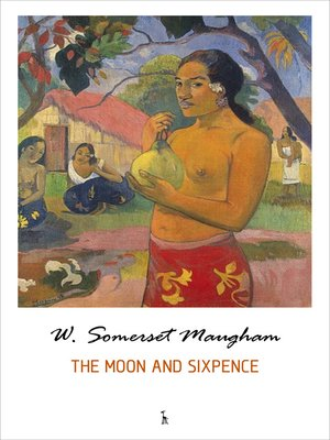 the misunderstood character of strickland in the novel the moon and sixpence by w somerset maugham The story is told by the narrator as he gradually comes to know the main character charles strickland  w somerset maugham the moon and sixpence is a book may.