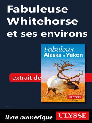 cover image of Fabuleuse Whitehorse et ses environs