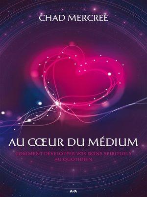 cover image of Au coeur du médium
