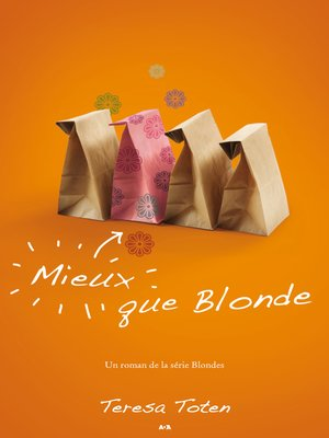cover image of Mieux que Blonde