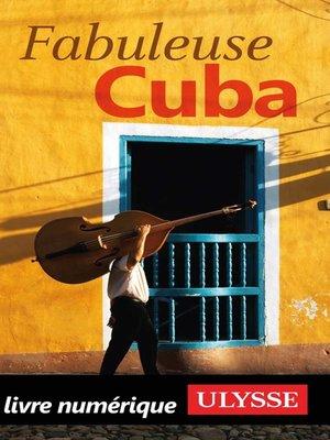cover image of Fabuleuse Cuba