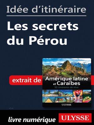 cover image of Idée d'itinéraire--Les secrets du Pérou