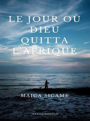 cover image of Le jour où dieu quitta l'Afrique