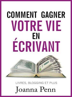 cover image of Comment gagner votre vie en écrivant