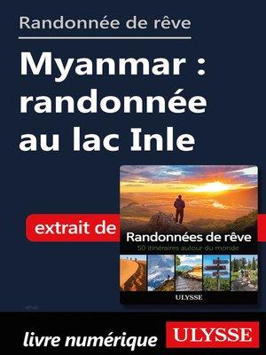 cover image of Randonnée de rêve--Myanmar