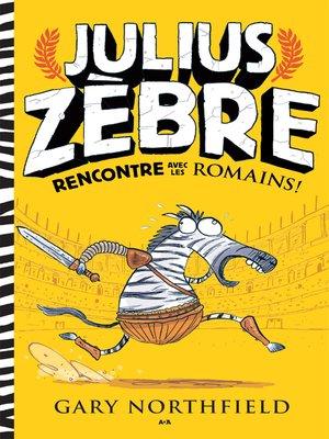 cover image of Julius Zèbre rencontre avec les romains