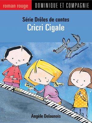 cover image of Cricri Cigale